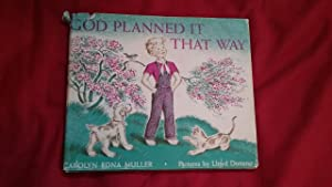 GOD PLANNED IT THAT WAY: Muller, Carolyn Edna