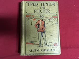 FRED FENTON THE PITCHER OR THE RIVALS: Chapman, Allen