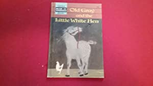 OLD GRAY AND THE LITTLE WHITE HEN: Francois, Paul, Illustrated