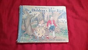 MAETERLINCK'S THE CHILDREN'S BLUE BIRD: Leblanc, Georgette