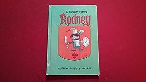 A KNIGHT NAMED RODNEY: Koch, John R.,