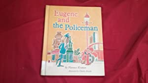 EUGENE AND THE POLICEMAN: Kramon, Florence, Illustrated