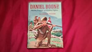 DANIEL BOONE HUNTER, TRAPPER AND INDIAN FIGHTER: Moore, Lilian