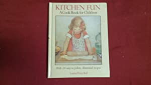 KITCHEN FUN A COOK BOOK FOR CHILDREN: Bell, Louise Price