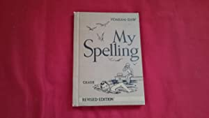 MY SPELLING GRADE SIX REVISED EDITION: Yoakam, Gerald A.
