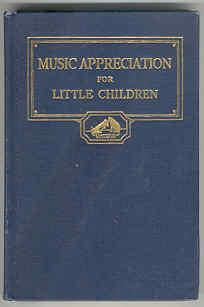 Music Appreciation for Little Children: In the Home, Kindergarten, and Primary Schools