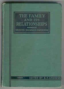 The Family and Its Relationships: Groves, Ernest, Edna L. Skinner, and Sadie J. Swenson