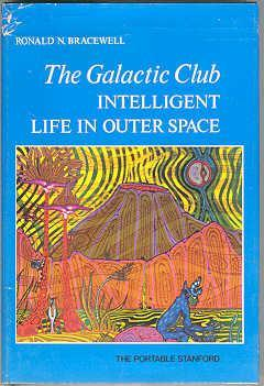 The Galactic Club: Intelligent Life in Outer: Bracewell, Ronald N.