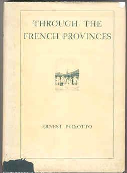 Through the French Provinces: Peixotto, Ernest