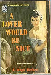 A Lover Would Be Nice: Herbert, F. Hugh