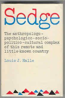 Sedge: The Anthropologo-psychologico-socio-politico-cultural Complex of This Remote and ...