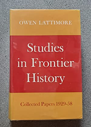 Studies in Frontier History: Collected Papers 1928-1958: Lattimore, Owen