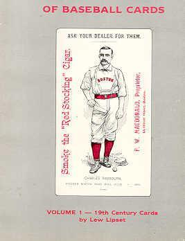 The Encyclopedia of Baseball Cards: Volume 1, 19th Century Cards: Lipset, Lew