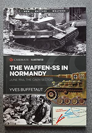 The Waffen-SS in Normandy - June 1944,: Buffetaut, Yves