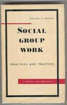 Social Group Work: Principles and Practices: Trecker, Harleigh B.