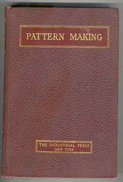 Patternmaking: A Treatise of the Construction and Application of Patterns, Including the Use of ...