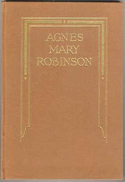 Agnes Mary Robinson: A Memorial: Robinson, Frederick S., John V., and Frederick S, Jr.