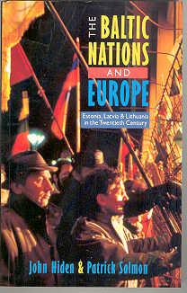 The Baltic Nations and Europe: Estonia, Latvia: Hiden, John and
