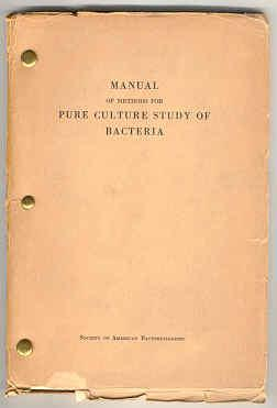 Manual of Methods for Pure Culture Study of Bacteria: The Committee on Bacteriological Technic of ...