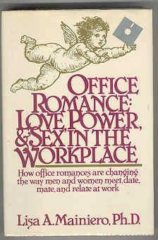 Office Romance: Love, Power, and Sex in the Workplace: Mainiero, Lisa A.