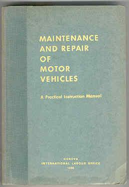 Maintenance and Repair of Motor Vehicles: A Practical Instruction Manual