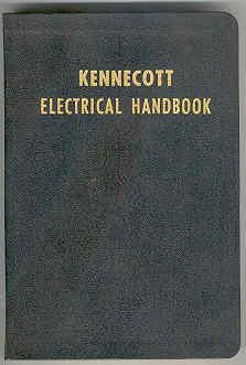 Kennecott Electrical Handbook: Mechanical and Electrical Data on Conductors and Other Electrical ...