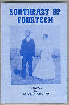 Southeast of Fourteen: Williams, Dorothy
