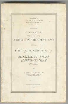 A Resume of the Operations in the First and Second Districts: Mississippi River Improvement 1882-...
