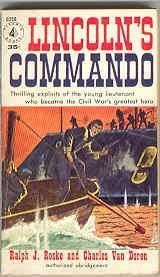 Lincoln's Commando: The Biography of Commander W.: Roske, Ralph J.,