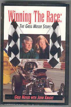 Winning the Race: The Greg Moser Story: Moser, Greg, with