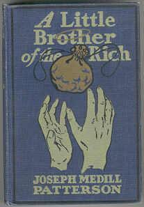 A Little Brother of the Rich: Patterson, Joseph Medell