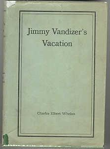 Jimmy Vandizer's Vacation: Whelan, Charles Elbert