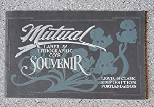 Mutual Label & Lithographic Co's Souvenir: Lewis & Clark Exposition Portland 1905