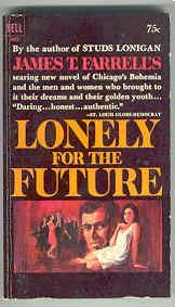 Lonley For the Future: Farrell, James T.