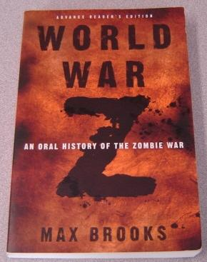 World War Z: An Oral History Of The Zombie War, Advance Reader's Edition