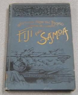 Jottings from the Pacific: Life and Incidents in the Fijian and Samoan Islands (Young People's Li...