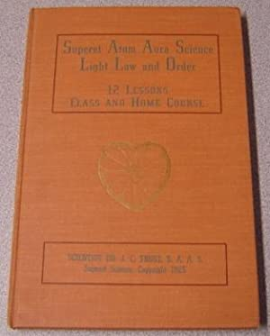 Superet Atom Aura Science Light Law And Order - 12 Lessons Class & Home Course: Trust, Dr. J. C...