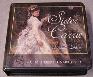 Sister Carrie, Unabridged: Dreiser, Theodore; Hebert, C. M. (Read by)