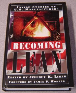 Becoming Lean: Inside Stories Of U. S. Manufacturers