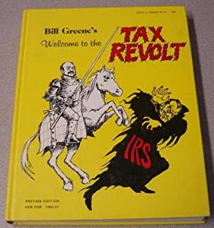Bill Greene's Welcome to the Tax Revolt