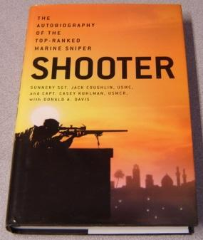 Shooter: The Autobiography of the Top-Ranked Marine: Coughlin, Jack &
