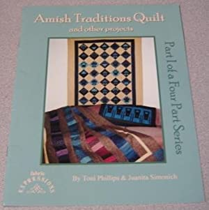 Amish Traditions Quilt And Other Projects, Part: Phillips, Toni &