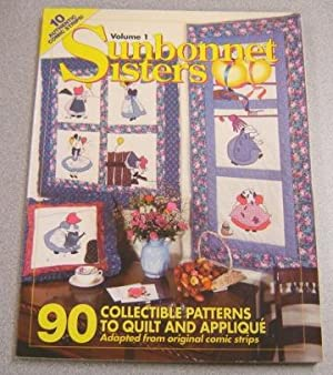 Sunbonnet Sisters, Volume 1: 90 Collectible Patterns To Quilt And Applique: Schwartz, Beth (editor)