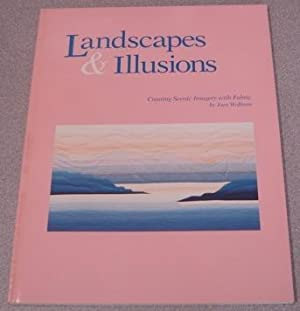 Landscapes & Illusions: Creating Scenic Imagery In: Wolfrom, Joen