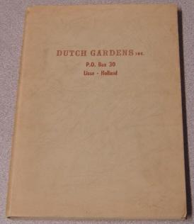 Dutch Gardens Inc. P. O. Box 30, Lisse - Holland, Flower Bulb Catalog: Dutch Gardens Inc. ; ...