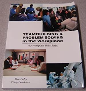 Teambuilding & Problem Solving in the Workplace (The Workplace Skills Series)