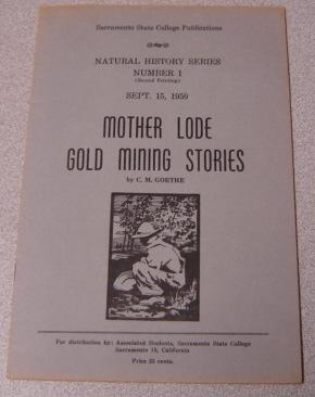 Mother Lode Gold Mining Stories (Natural History Series Number 1)