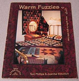 Warm Fuzzies: Easy Quilts to Give with: Phillips, Toni &