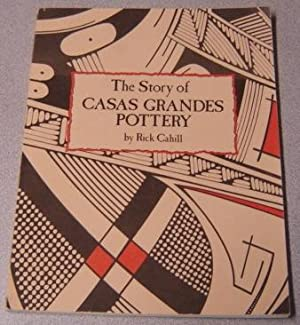 The Story of Casas Grandes Pottery: Cahill, Rick