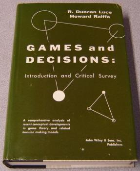 Games And Decisions, Introduction And Critical Survey: Luce, R. Duncan